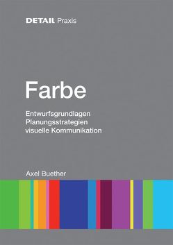 DETAIL Praxis Farbe von Buether,  Axel