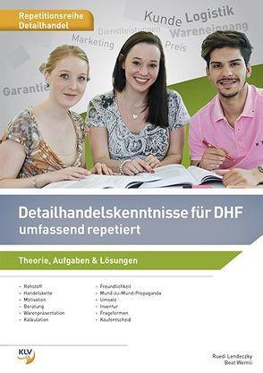 Detailhandelskenntnisse für DHF von Lendeczky,  Ruedi, Wernli,  Beat