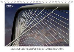 Details zeitgenössischer Architektur (Tischkalender 2019 DIN A5 quer)