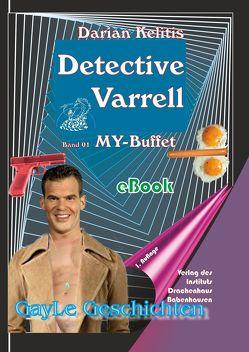 Detective Varrell / Detective Varrell Band 01: MY-Buffet von Kelitis,  Darian, Michael,  Hoffmann
