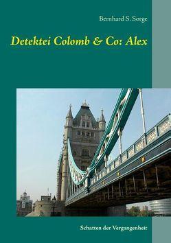 Detektei Colomb & Co: Alex von Sorge,  Bernhard S.