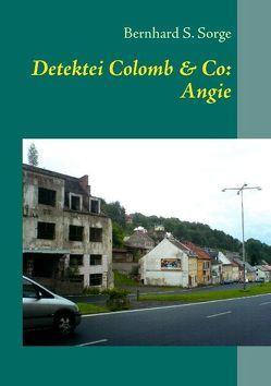 Detektei Colomb & Co: Angie von Sorge,  Bernhard S.