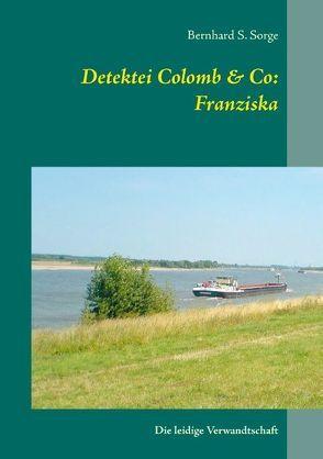 Detektei Colomb & Co: Franziska von Sorge,  Bernhard S.