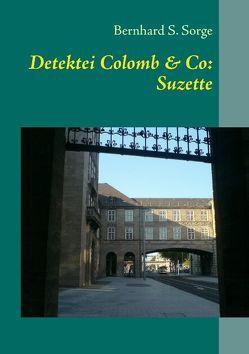Detektei Colomb & Co: Suzette von Sorge,  Bernhard S.