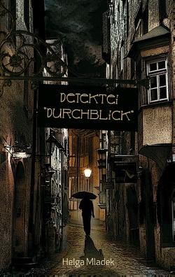 """Detektei """"Durchblick"""" von Mladek,  Helga"""