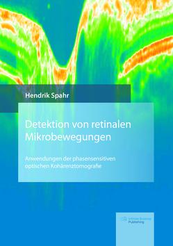 Detektion von retinalen Mikrobewegungen von Spahr,  Hendrik