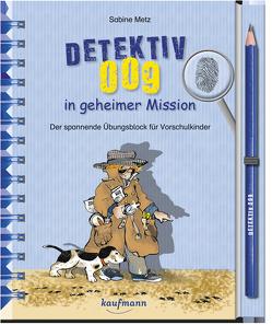 Detektiv 009 in geheimer Mission von Metz,  Sabine