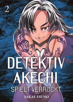 Detektiv Akechi spielt verrückt von Esuno,  Sakae, Rusch,  Benjamini