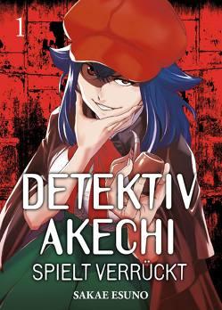 Detektiv Akechi spielt verrückt von Esuno,  Sakae, Rusch,  Benjamin