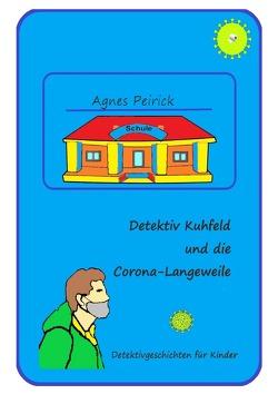 Detektiv Kuhfeld und die Corona-Langeweile von Peirick,  Agnes