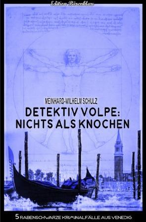 Detektiv Volpe: Nichts als Knochen von Schulz,  Meinhard-Wilhelm
