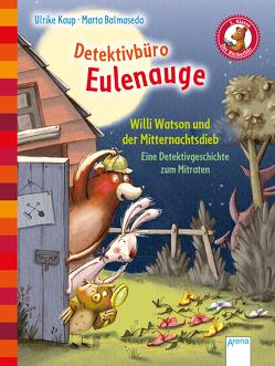 Detektivbüro Eulenauge (2). Willi Watson und der Mitternachtsdieb von Balmaseda,  Marta, Kaup,  Ulrike