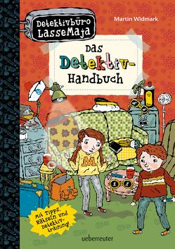 Detektivbüro LasseMaja – Das Detektiv-Handbuch von Widmark,  Martin, Willis,  Helena