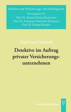 Detektive im Auftrag privater Versicherungsunternehmen von Sammel,  Paul Lucas