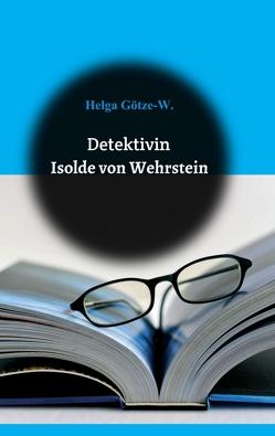 Detektivin Isolde von Wehrstein von Götze,  Helga