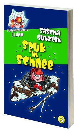 Detektivspinne Luise – Spuk im Schnee von Gutzeit,  Sascha