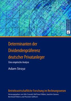 Determinanten der Dividendenpräferenz deutscher Privatanleger von Strzyz,  Adam