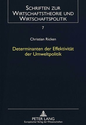 Determinanten der Effektivität der Umweltpolitik von Ricken,  Christian