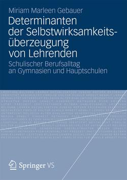 Determinanten der Selbstwirksamkeitsüberzeugung von Lehrenden von Gebauer,  Miriam Marleen