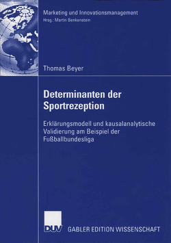 Determinanten der Sportrezeption von Benkenstein,  Prof. Dr. Martin, Beyer,  Thomas