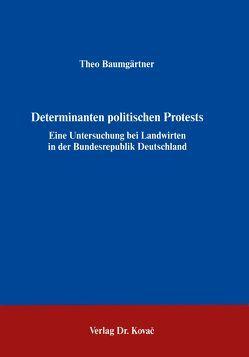 Determinanten politischen Protests von Baumgärtner,  Theo