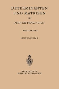 Determinanten und Matrizen von Neiss,  F.