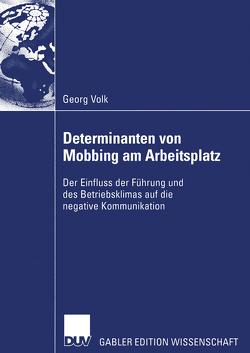 Determinanten von Mobbing am Arbeitsplatz von Volk,  Georg