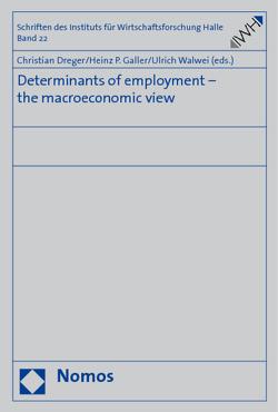 Determinants of employment – the macroeconomic view von Dreger,  Christian, Galler,  Heinz P., Walwei,  Ulrich