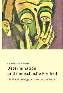 Determination und menschliche Freiheit von Schneider,  Joachim Helmut