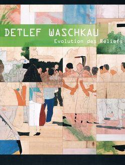 Detlef Waschkau: Evolution des Reliefs von Nix-Hauck,  Nicole, Waschkau,  Detlef