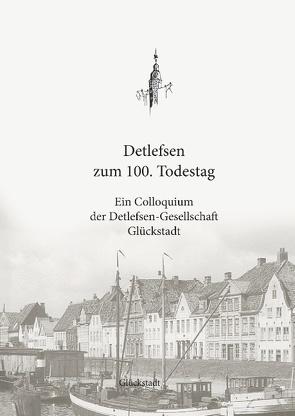 Detlefsen zum 100. Todestag von Boldt,  Christian, Lorenzen-Schmidt,  Klaus-Joachim