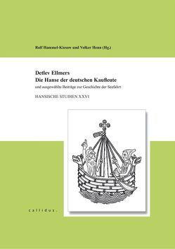 Detlev Ellmers – Die Hanse der deutschen Kaufleute von Hammel-Kiesow,  Rolf, Henn,  Volker