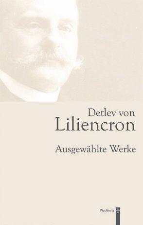 Detlev von Liliencron von Hettche,  Walter, Liliencron,  Detlev von
