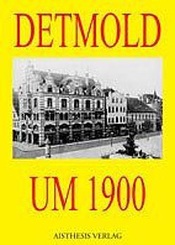 Detmold um 1900 von Niebuhr,  Hermann, Ruppert,  Andreas