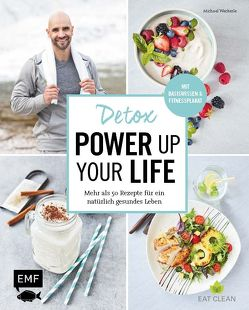 Detox – Power up your life von Buchczik,  Nadja, Weckerle,  Michael