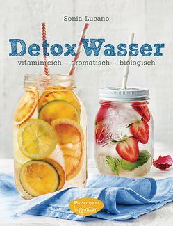Detox Wasser – zum Kuren, Abnehmen und Wohlfühlen von Lucano,  Sonia