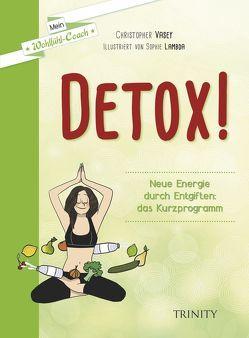 Detox! von Lambda,  Sophie, Seele-Nyima,  Claudia, Vasey,  Christopher