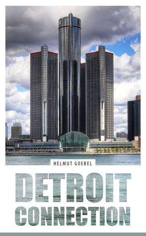 Detroit Connection von Goebel,  Helmut
