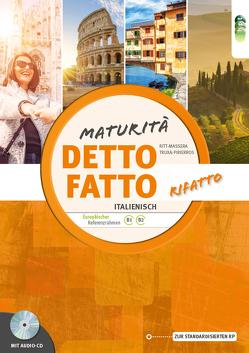 Detto fatto rifatto – Maturità. Übungsbuch Italienisch zur Maturavorbereitung + Audio-CD von Ritt-Massera,  Laura, Truxa-Pirierros,  Eleonore