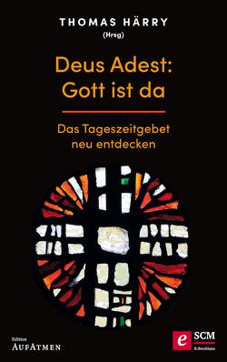 Deus Adest: Gott ist da von Härry,  Thomas