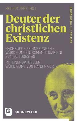 Deuter der christlichen Existenz von Zenz,  Helmut