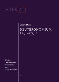 Deuteronomium 12 – 34 von Otto,  Eckart