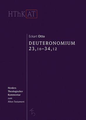 Herders theologischer Kommentar zum Alten Testament / Deuteronomium 23,16-34,12 von Otto,  Eckart