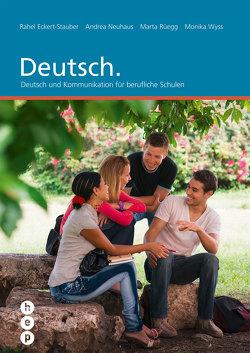 Deutsch. von Eckert-Stauber,  Rahel, Neuhaus,  Andrea, Rüegg,  Marta, Wyss,  Monika