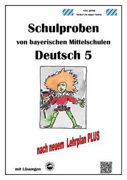 Deutsch 5, Schulaufgaben bayerischer Mittelschulen mit Lösungen nach LehrplanPLUS von Arndt,  Monika, Schmid,  Heinrich