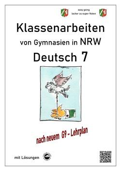 Deutsch 7, Klassenarbeiten von Gymnasien G9 in NRW mit Lösungen von Arndt,  Monika, Schmid,  Heinrich