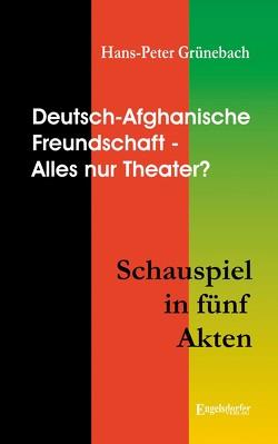 Deutsch-Afghanische Freundschaft von Grünebach,  Hans–Peter