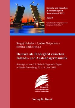 Deutsch als Bindeglied zwischen Inlands- und Auslandsgermanistik von Bock,  Bettina, Grigorieva,  Ljubov, Nefedov,  Sergej