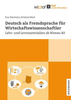 Deutsch als Fremdsprache für Wirtschaftswissenschaftler von Dammers,  Eva, Wedi,  Kristina