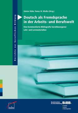 Deutsch als Fremdsprache in der Arbeits- und Berufswelt von BIBB Bundesinstitut für Berufsbildung, Kühn,  Günter, Mielke,  Tomas M.
